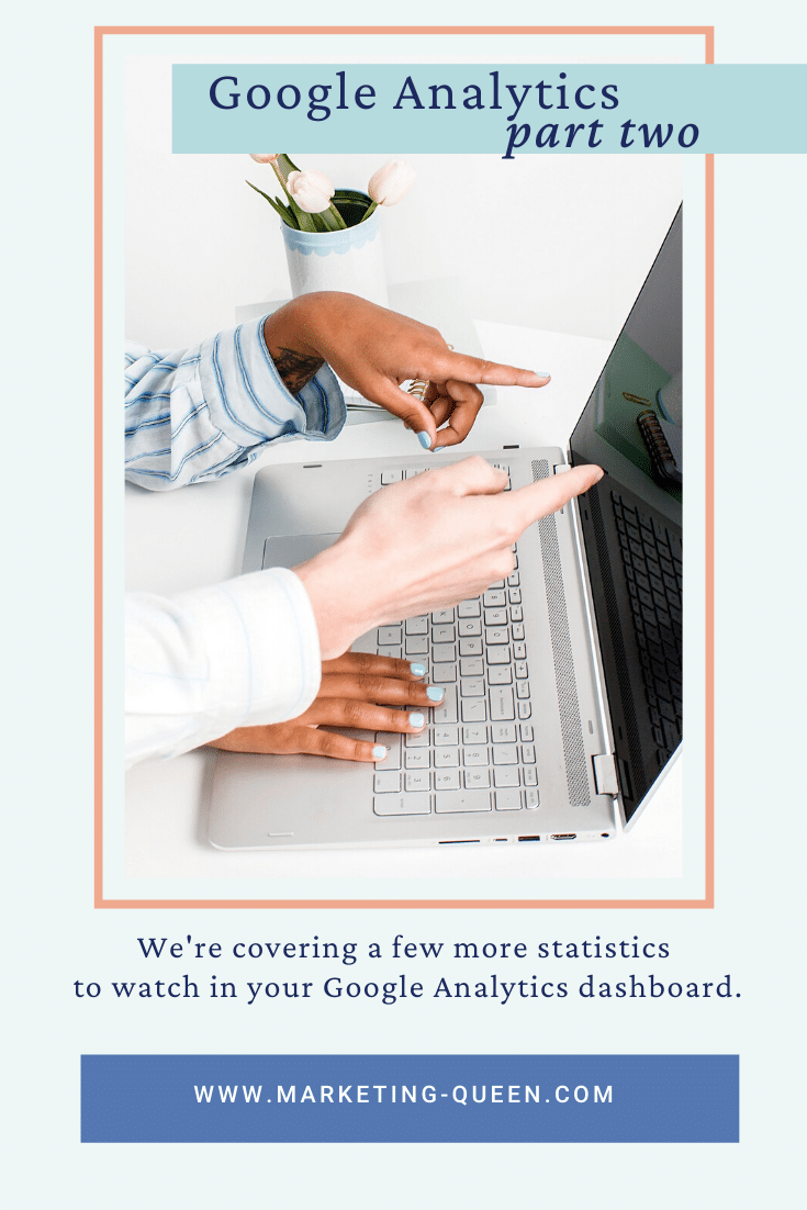 "Two women pointing at a laptop screen, looking at Google analytics. Text over image states, ""Google Analytics, part two. We're covering a few more statistics to watch in your Google Analytics dashboard."""