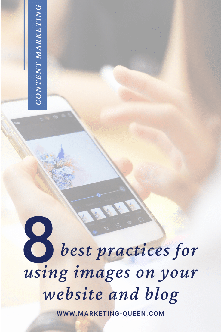 """Image of a person editing a photo by mobile application. Text over the image states, """"8 best practices for using images on your website and blog."""" Pinterest graphic."""