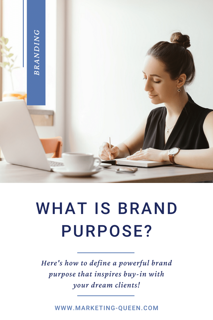 "Beautiful girl working on her laptop and journal to answer questions that will help her figure out her brand purpose. Text over graphic states, ""What is brand purpose? Here's how to define a powerful brand purpose that inspires buy-in with your dream clients!"""