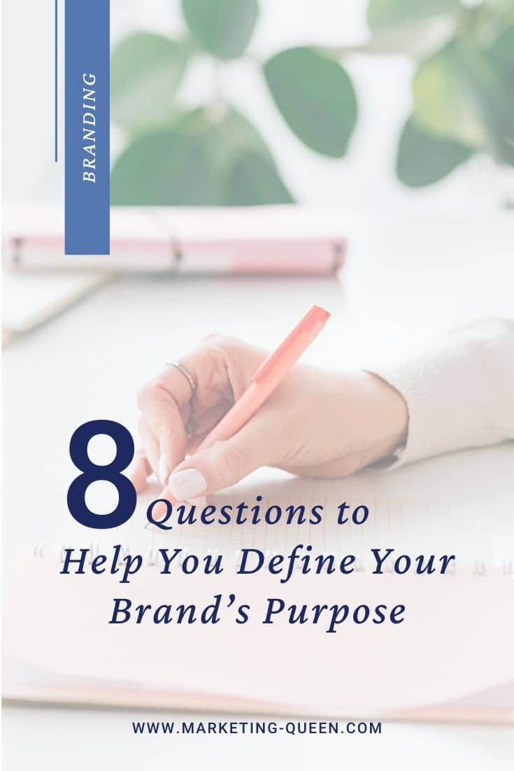 "A woman's hand writing in a notebook. Text over the image states, ""8 questions to help you define your brand's purpose."""