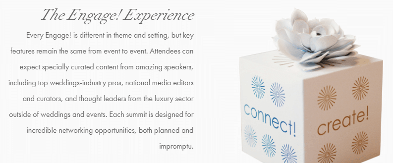 "A graphic with a decorated box that has a flower on top of it. Written on the box are the words ""connect!"" and ""create!"". This graphic also includes information about what Engage Summit conferences are like and the key features of their events."