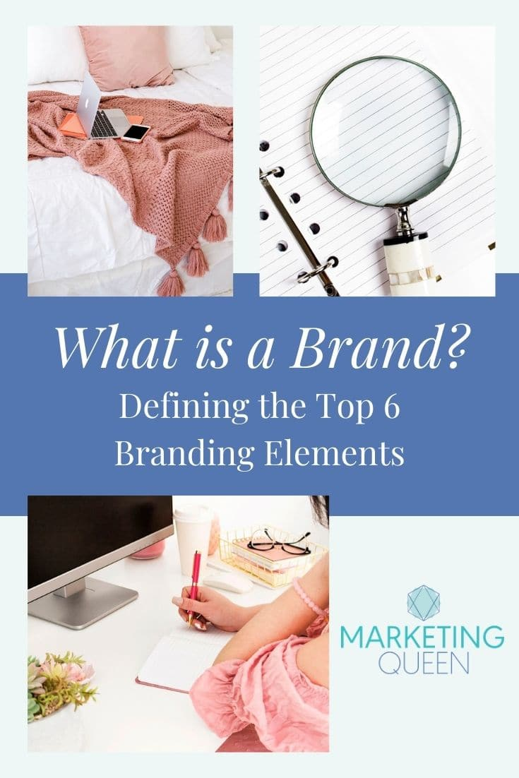 """Images of a laptop on a couch, a magnifying glass, and a woman writing in a notebook. Text overlay states, """"what is a brand? Defining the top 6 branding elements."""""""