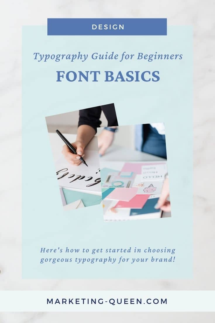 """A Pinterest graphic with two images: a woman hand lettering the alphabet on a notepad and a woman putting branding elements together, including color swatches and typography fonts. Text overlay: """"typography guide for beginners: font basics."""""""