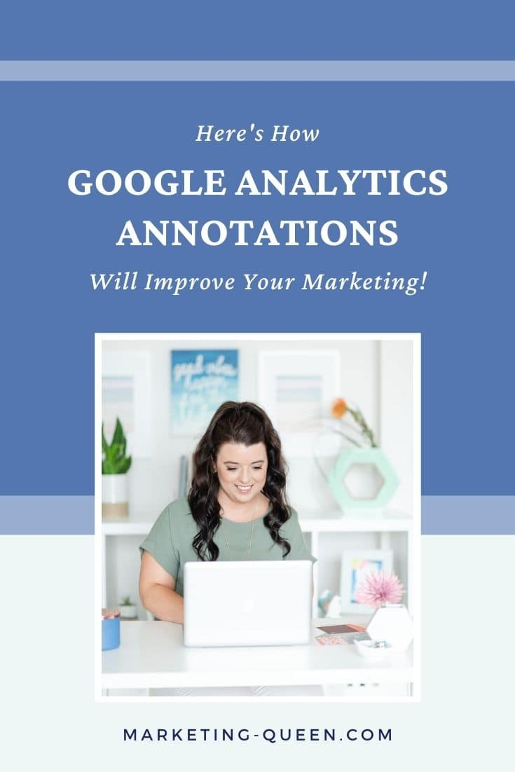 "A Pinterest graphic featuring a woman typing on a laptop at a desk. Text overlay: ""Here's How Google Analytics Annotations Will Improve Your Marketing!"""