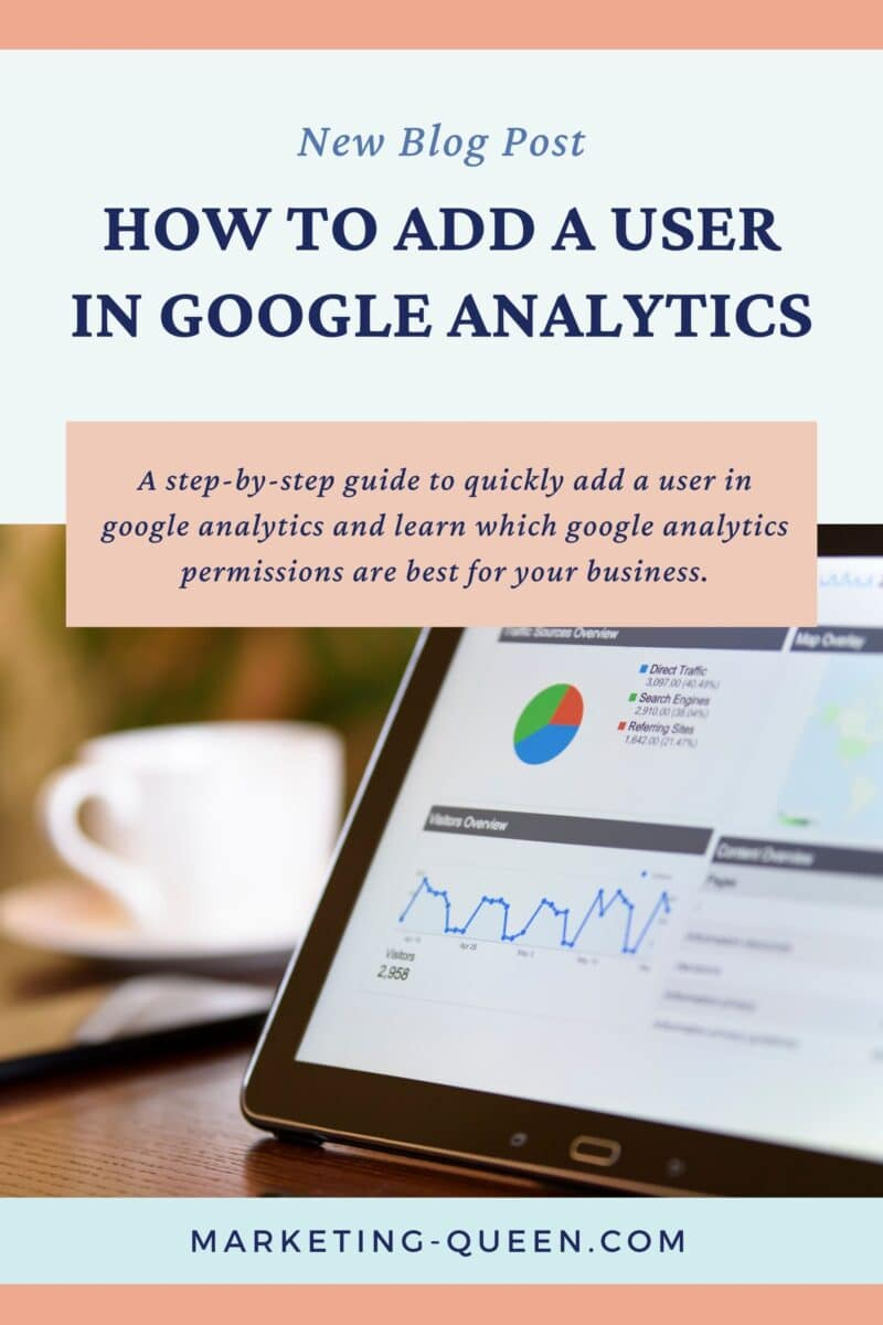 Pinnable Image with a computer displaying Google Analytics website. The words read How to Add a User in Google Analytics.
